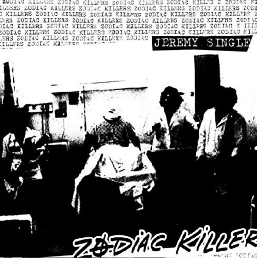 Single - Zodiac Killers - Jeremy Single