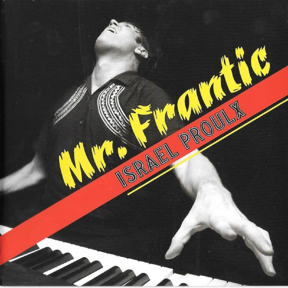 CD - Israel Proulx - Mr. Frantic