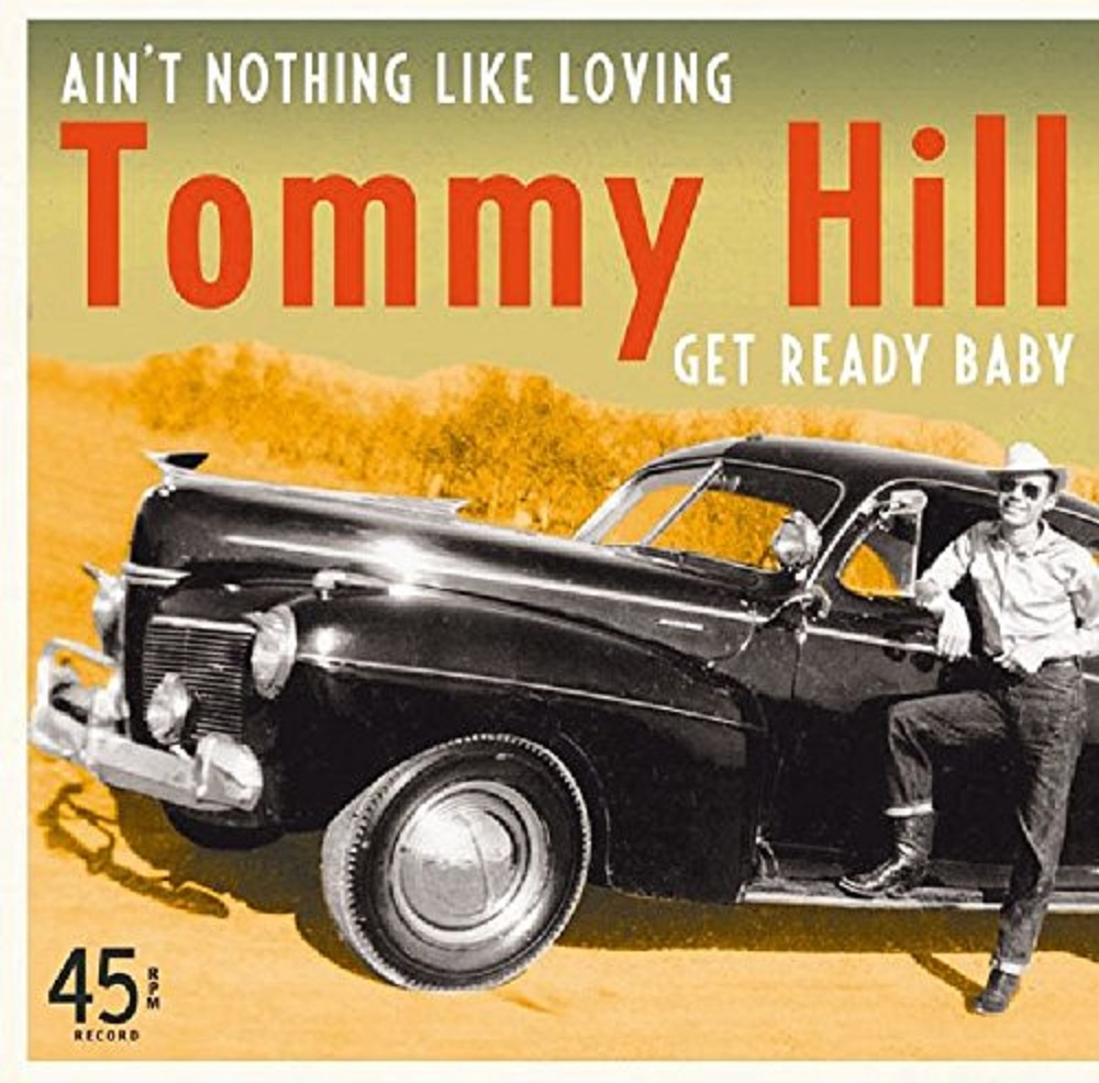 Single - Tommy Hill - Ain't Nothing Like Loving, Get Ready Baby