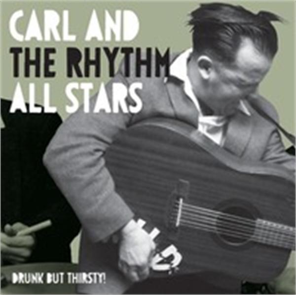 CD - Carl & The Rhythm All Stars - Drunk But Thirty!
