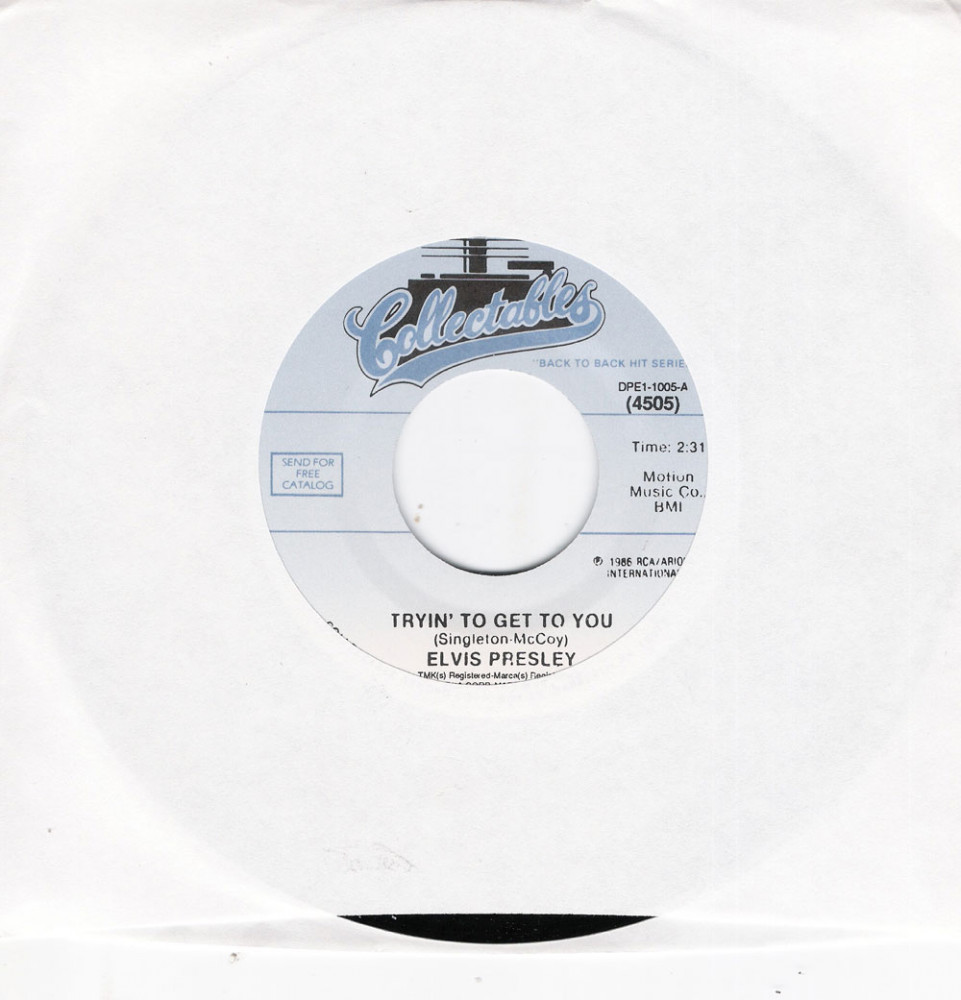 Single - Elvis Presley - Tryin' To Get To You , I Love You Because