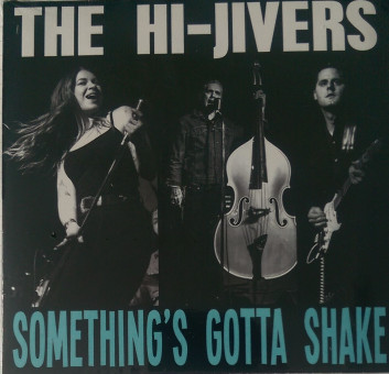 CD - Hi-Jivers - Something's Gotta Shake