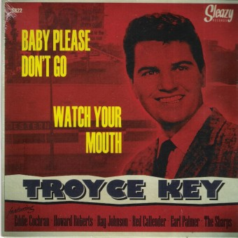Single - Troyce Key Feat. Eddie Cochran - Baby Please Dont Go / Watch Your M
