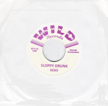 Single - BeBo - Sloppy Drunk / Just Wanna Love You