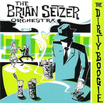 CD - Brian Setzer Orchestra - The Dirty Boogie