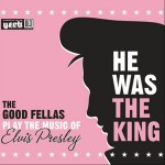 CD - Good Fellas - He Was The King