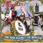 CD - John Schooley - One Man Against The World