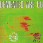 CD - Demented Are Go - Kicked Out Of Hell