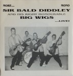 Single - Sir Bald Diddley & His Right Honourable Big Wigs - More Sir Bald Diddley & His Right Honurable . . . Live