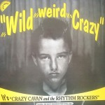 LP - Crazy Cavan & The Rhythm Rockers - It's Wild It's Weird It's Crazy