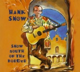 CD - Hank Snow - Snow South Of The Border