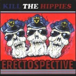 CD - Kill The Hippies - Erectospective