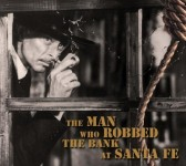 CD - VA - The Man Who Robbed The Bank At Santa Fe