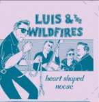 CD - Luis And The Wildfires - Heart-Shaped Noose