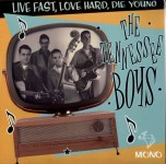 10inch - Tennessee Boys - Live Fast, Love Hard, Die Young