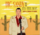 CD - Big Sandy and his Fly-Rite Boys - What A Dream It's Been