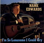 LP - Hank Edwards - Im So Lonesome I Could Cry