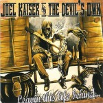 CD - Joel Kaiser And The Devils's Own - Leavin This Life Behind