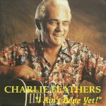 CD - Charlie Feathers - I Ain´T Done Yet
