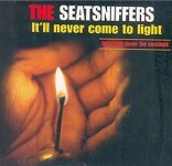 CD-Single - Seatsniffers - It'll Never Come To Light