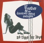 Single - Lil' Esther & Her Domtown String Swingers - No Time For Love