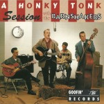 CD - Barnshakers - A Honky Tonk Session With..