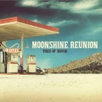 CD - Moonshine Reunion - Tired Of Drivin'