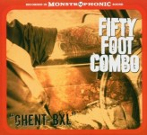 CD - Fifty Foot Combo - Ghent-BXL