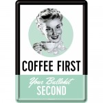 Metal Postcard - Coffee First
