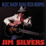CD - Jim Silvers - Music Makin´ Mama From Memphis