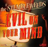 CD - Stumbleweeds - Evil on Your Mind