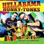 CD - Hellabama Honky Tonks - Bang Boom Jubilee