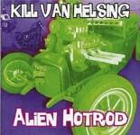 CD - Kill Van Helsing - Alien Hotrod