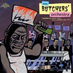 CD - Thee Butchers Orchestra - Stop Talking About Music, Let's Cel