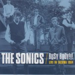 CD - Sonics - Busy Body!!! Live In Tacoma 1964