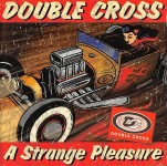 CD - Double Cross - A Strange Kind Of Pleasure