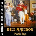 CD - Bill Mc Elroy & the Prairie Boys - Slimline Daddy