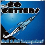 CD - Go Getters - Rock and Roll Is Everywhere!