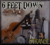 CD - 6 Feet Down - Strange
