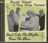 CD - Rusti Steel & the Star Tones - Don't Take The Rhythm From The Blues