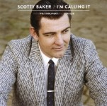 CD - Scotty Baker - I'm Calling It