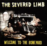 CD - Severed Limb - Welcome To The Boneyard