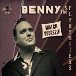 CD - Benny And The Flybyniters - Watch Yourself