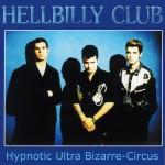 CD - Hellbilly Club - Hypnotic Ultra Bizarre Circus