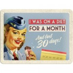 Blechschild 15x20 cm - A Diet For A Month