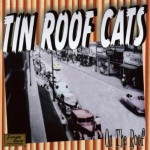 CD - Tin Roof Cats - On The Roof