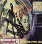 CD - New Bomb Turks - The Night Before The Day The Earth Stood Still