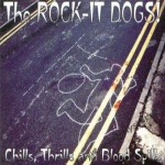 CD - Rock-It Dogs - Chills, Thrills and Blood Spills