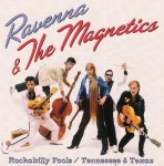 CD - Ravenna & The Magnetics - Rockabilly Fools / Tennessee & Texas