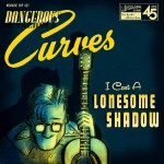 Single - Dangerous Curves - I Cast A Lonesome Shadow